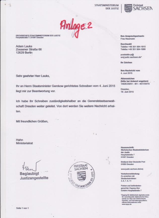 Um Verschleierung vorzubeugen, wandte uch mich an den Minister für Justiz des Landes Sachsen.