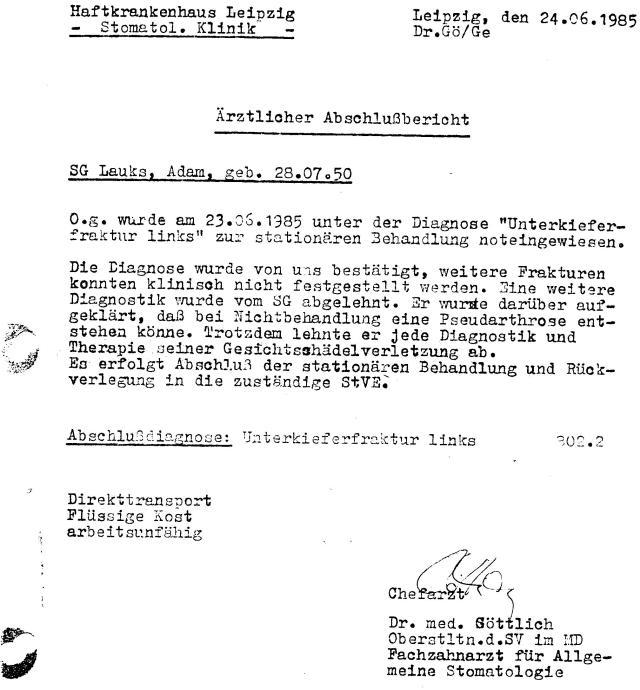 Am 23.6.85  mit glattem Unterkieferbruch aus Waldheim eingeliuefert