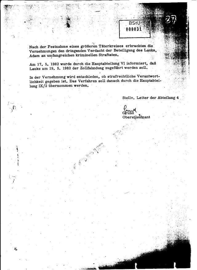 Am 17.5.1982 wurde durch die Hauptabteilung  VI informiert, daß Lauks am 19.5.1982der Zollfahndung  zugeführt werden soll.