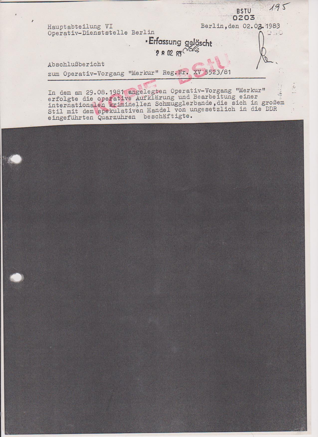 Es gab keine internationale kriminelle Schmugglerbande, zumal das Schmugel an der Grenze WB/DDR als Strafbestand vollführt ist - der nichtgenehmigte ambulante Hamndel im Innland ist dann Wirtschaftssubversion gegen das Aussenhandel der DDR dass durchgehend von Hauptamtlichen Offizieren des MfS getätigt wurde.