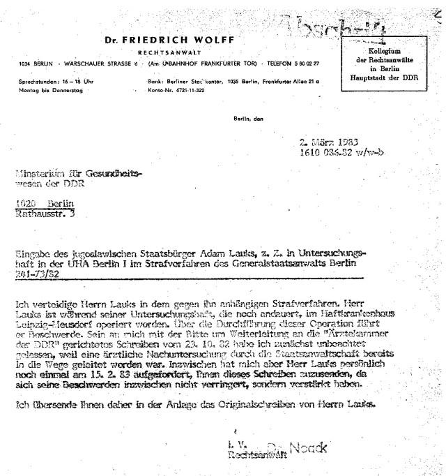 Herr Lauks ist während seiner Untersuchungshaft, die noch andauert, im Haftkrankenhaus Leipzig-Meusdorf operiert worden. Über die Durchführung dieser Operation führt er Beschwerde. Sein an mich mit der Bitte um Weiterleitung an die