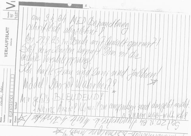 Am 9.4.1984 lehnte ich jedwede medizinische Hilfe schriftlich ab. Alles was danach kam war gegen meinen Willen - eine Reihe von Körperverletzungen.