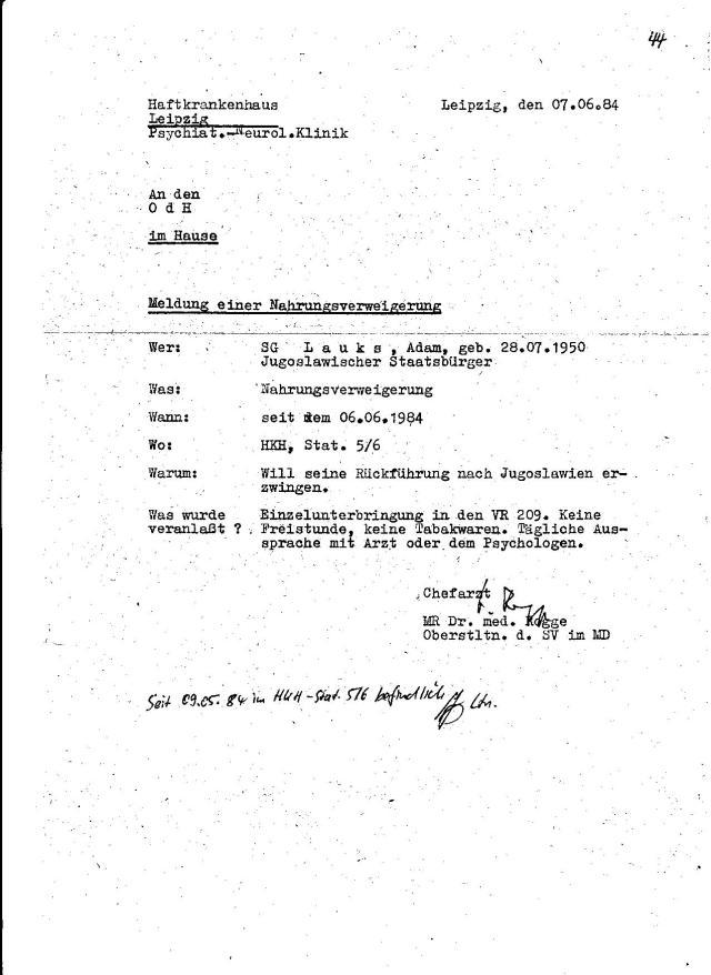 Meldung einer Nahrungsverweigerung Rechtsstaatlichkeit vorgegauckelt. Bein 2. Hungersrtreik den ich am 16.12.1984 schriftlich angesagt und begründet hatte und den ich am 20.12.1984 auch angetreten hatte, hat man die Rechtsstaatlichkeit und Vorschriften vergessen.