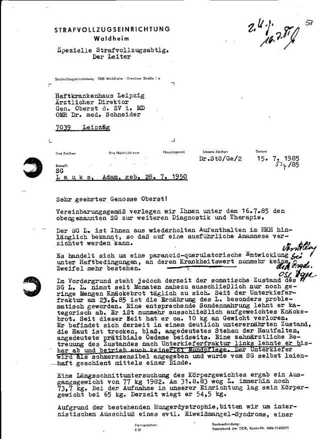 Seit 29.3.1985 war ich in der Speziellen Strafvollzugsabteilung  von Waldheim... Dr.Stöber hatte ich nur eineinziges Mal gesehen bei der Aufnahmen, und da hat er mir die Kleidung vom Leibe reißen lassen  von OMSTR Mähde und Möller... Alles erdichtet- Hausaufgaben eines IME Arztes !?? - kriegen wir noch raus.