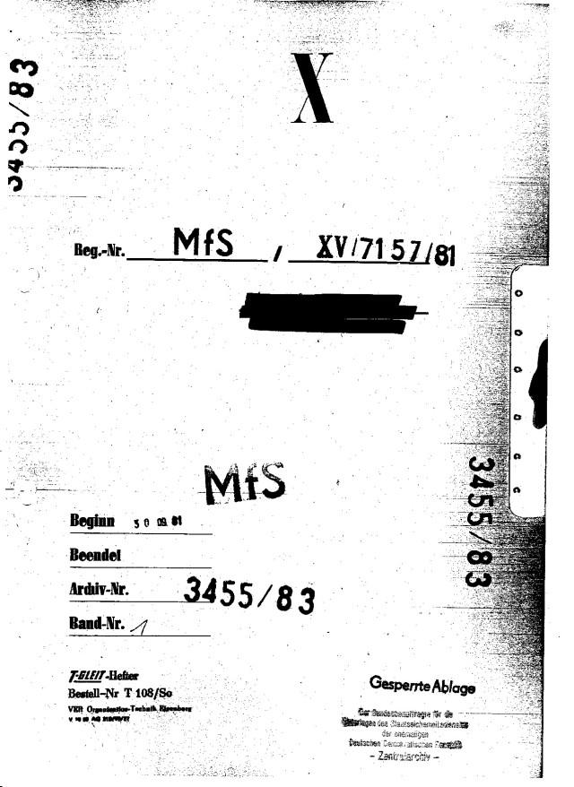 War man sich da noch des Namens nicht sicher MfS XV /7157/81  !?? - Archiv Nr.3455/83 Gesperrte Ablage (!?) Man  kann sich der Niederlage nicht rühmen !??