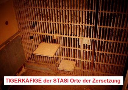 TIEGERKÄFIGE der STASI Justiz und ihrer Exekutive waren MADE IN GDR - DDR Produkt!