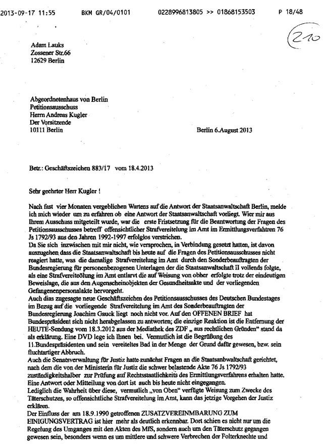 Damit das Gesamte nachvollziehbar wird, auch  dieses Schreiben wiederholt nun mit der Nr. P 18/48: Nach fast vier Monaten vergeblichen Wartens auf die Antwort der Staatsanwaltschaft Berlin