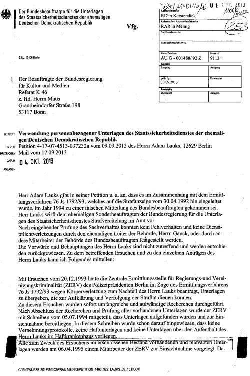 Andersrum wieder die Frage WER steht über dem Bundestagspräsidenten und ihn hindert einen Untersuchungsausschuss einzuberufen, dem Gauck die Immunität aufzuhenen !?