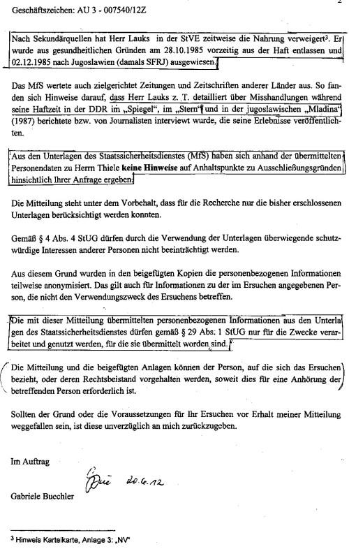 """BStU HEUTE -Jahn Behörde um das Ergebnis der Recherche  zu manipulieren und mit Unwahrheiten  zu bestücken, greift die BStU nach sekundären Quällen die solche Ergebnisse  dem LaGeso: """"Nach Sekundärquellen hat hHerr Lauks in der StVE zeitweise di Nahrung verweigert3. Er wurde aus gesundheitlichen Gründen am 28.10.1985 vorzeitig aus der Haft entlassen und am 02.12.1985 nach Jugoslawien(damals SFRJ) ausgewiesen,"""" Wenn man die Blätter 32 und 33 dieser sogenannten Recherche sich anschaut wirft sich die Frage auf: Hat  die Frau Büchler  überhaupt die Recherche geführt und gesehen oder hat sie nur I.A. Unterschrift unter die  von einem zweiten (Frau Bibow) oder einem Dritten (Herr Griese ) vorgelegtes  Schreiben gegengezeichnet !??"""