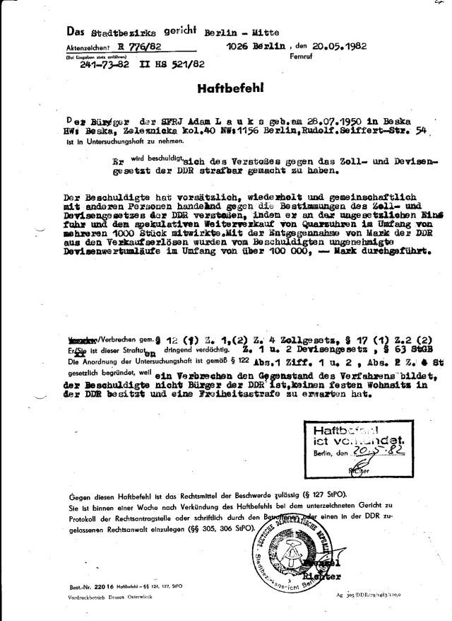 Der Bürger der SFRJ Adam L a u k s geb. am 28.07.1950 in Beska  HW: Beska, Zeleznicka kol.40 NW:1156 Berlin, Rudolf.Seiffert-Str. 54 ist in untersuchungshaft zu nehmen