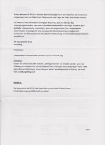 Sollten bis zum 07.07.2014 aktuelle Befundunterlagen, bzw. eine Nachricht von Ihnen nicht eingegangen sein, wird über Ihren Widersprucjh nach Lage der Akten entschieden.