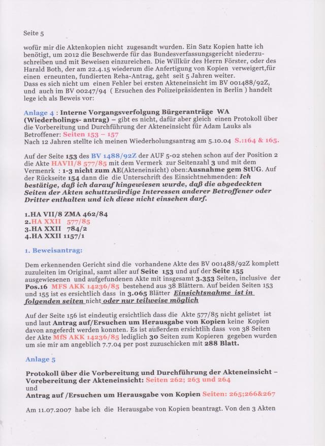 1. Beweisantrag: Dem erkennenden Gericht sind die vorhandene Akte des BV 001488/92 komplett zuzuleiten im Original, samt aller auf Seite 153 und auf der Seite 155 ausgewiesenen und aufgefundenen Akte mit insgesamt 3.353 Seiten, inclusive der Pos .16 MFS AKK 14236/85 bestehend aus 38 Blättern Auf beiden Seiten 153 und 155 ist es ersichtlich dass in den 3.065 Blätter Einsichtnahme nicht oder nur teilweise möglich !?