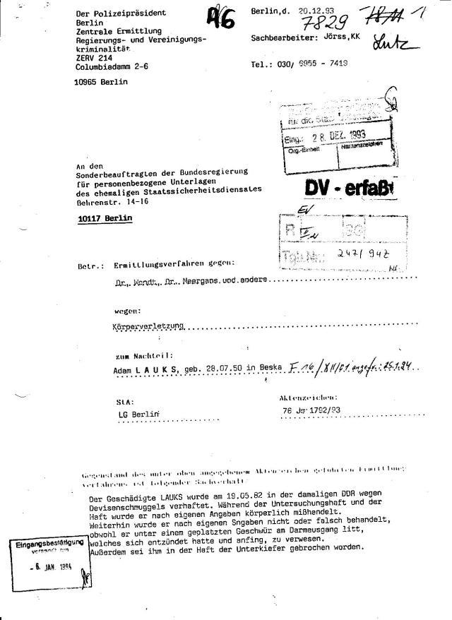 """""""Herr Adam Lauks gibt in seiner Petition u.a. an, dass es im Zusammenhanmg  mit dem Ermittlungsverfahren 76 Js 1792/93 zu einer falschen Mitteilung der Behörde des Bundesbeauftragten gekommen sei. Herr Lauks wirft dem ehemaligen Sonderbeauftragten der Bundesregierung für die   Unterlagen des Staatssicherheitsdiensten  ( Joachim Gauck-A.L. ) Strafvereitelung im Amt vor."""