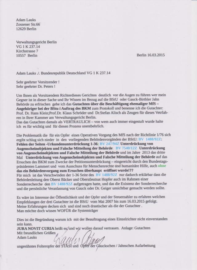 Sehr geehrter Dr. Peters ! Um ihnen als Vorsitzendem Richter dieses Gerichtes deutlich vor die Augen zu führen wer mein Gegner ist in dieser Sache und Ihr Wissen im Bezug  auf BStU oder Gauck - Birtler - Jahn Behörde aufzufrischen ...
