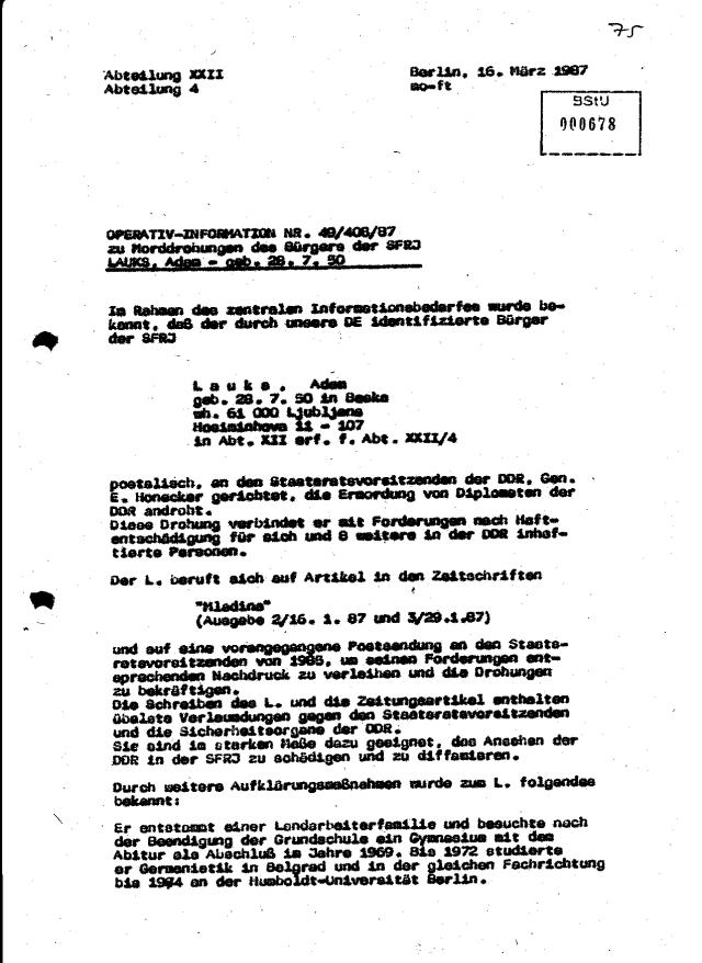 Entweder hat die XXII keine richtigen Informationen erhalten oder wurde Creme de la creme absichtlich über einige Dinge falsch informiert in der vorliegenden OPERATIV-INFORMATION 49/408/87