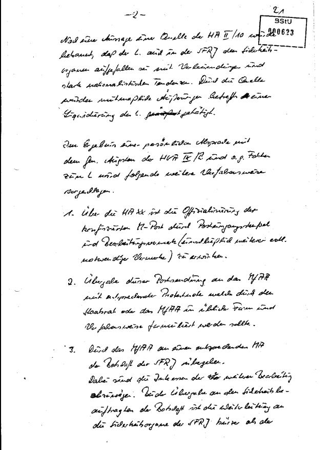 Nach der Aussage der Quelle der HA II/10 ( Gegenspionage) wurde bekannt, daß der L. sich in der SFRJ dem Sicherheitsorgan aufgefallen sei mit Verleumdungen und stark nationalistischen Tendenzen. (