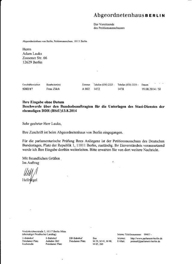 Ihre Zuschrift ist beim Abgeordnetenhaus von Berlin eingegangen. Für die parlamentarische Prüfung Ihres Anligens ist der Petitionsausschuss  des Deutschen Bundestages.... zuständig. Ihr Einverständnis voraussetzend werde ich Ihre eingabe dorthin weiterleiten. Bitte erwarten Sie von dort weitere Nachricht.