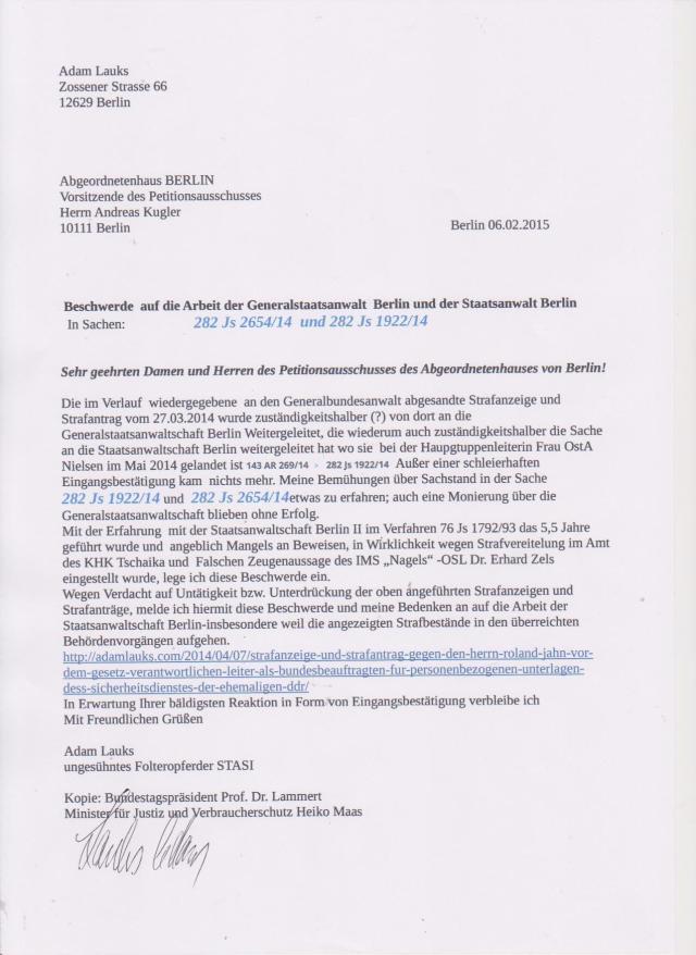 Wir erwarten dass der Petitionsausschuss seine Atrbeit macht und prüft ob es sich hier um eine Untätigkeit der Staatsanwaltschaft Berlin handelt bei zwei Strafanzeigen.