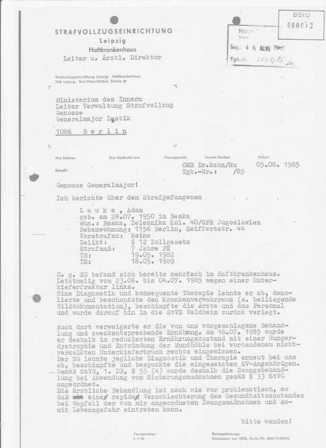 Leiter des Haftkrankenhauses an den Leiter der Verwaltung Strafvollzug der DDR: Ich schätze ein, daß die Entwicklung bei dem SG L. zu einer schwerwiegenden gestörten Persönlichkeit mit ernsthafter Fefahr für sein Leben führen kann.