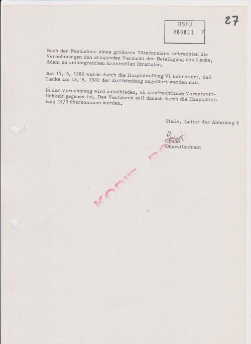 In Abstimmung mit der Hauptabteilung VI (Zollfahndung) erfolgte die Festlegung, daß die Festnahmen der im Verteilerring bekannten Personen dan erfolgen, wenn an der Transaktion ein größerer Kreis beteiligt ist. Meine letzte Kurierfahrt /Übergabe war am 17.11. 1981 (!?)