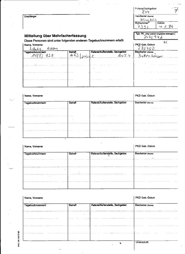 Mitteilung über Mehrfacherfassung: Seit 1991 lief unter 1488/92 Akten Einsicht (AES) - privat.Antrag habe ich nach dem ersten Brief an Pastor Gauck gestellt auf Anbraten seines Direktors dr. Geiger...