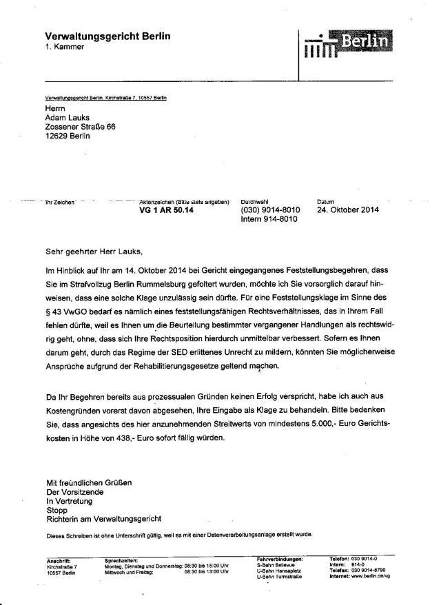 Mein Begehren ist dass es festgestellt wird dass es im Strafvollzug Berlin Rummelsburg gefoltert wurde.