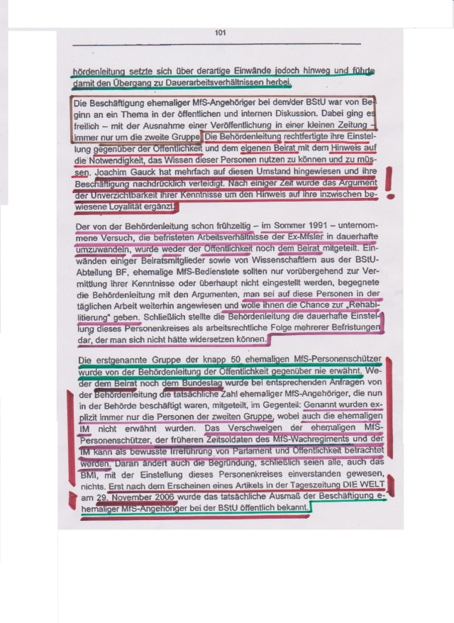 Die erstgenannte Gruppe der knapp 50 ehemaligen MfS- Personenschützer wurde von der Behördenleitung ( Gauck & Dr. Geiger ) der Öffentlichkeit gegenüber nie erwähnt. Wedwr dem BEIRAT noch dem BUNDESTAG wurde bei entsprechenden Anfragen von der Behördenleitung die tatsächliche Zahl ehemaliger MfS-Angehöriger, die nun in der Behörde beschäftigtwaren, mitgeteilt, im Gegenteil....