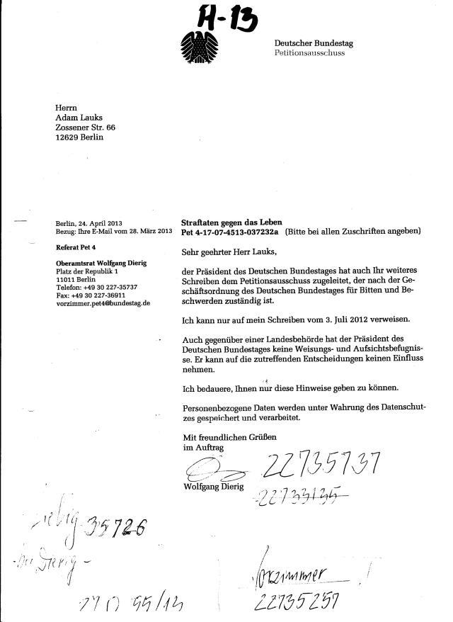 ... der Präsident des Deutschen Bundestages hat auch Ihr weiteres Schreiben dem Petitionsausschuss zugeleitet, der nach der Geschäftsordnung des Deutschen Bundestages für Bitten und Beschwerden zuständig ist.