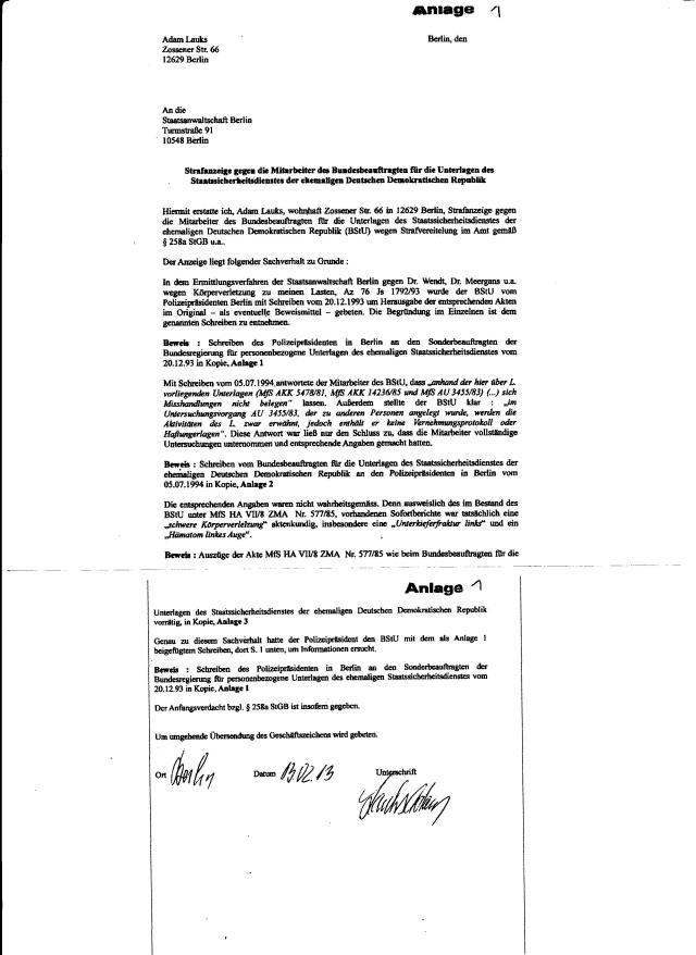 Als ich erst Ende Januar 2013 in die Ermittlungsakte 76 Js 1792/93 Einblick nehmen konnte, schickte ich die an den Bundespräsidenten Gauck, und als er nicht antwortete  erstettete ich diese Anzeige am 13.2.2013.