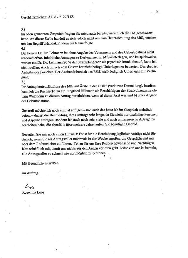 Auf der Seite 000160 wird der Name des Leiters der Strafvollzugsabteilung  Berlin Köpwenick, Genosse Damm, offen gelasswen; auf der Seite 000161 wird der Name des Leiters der SV-Abteilung geschwärzt!? Das ist WILLKÜRLICHE  Auslegung des StUG, somit Namensschwärzungen in drei Fällen ohne Erforderlichkeit !