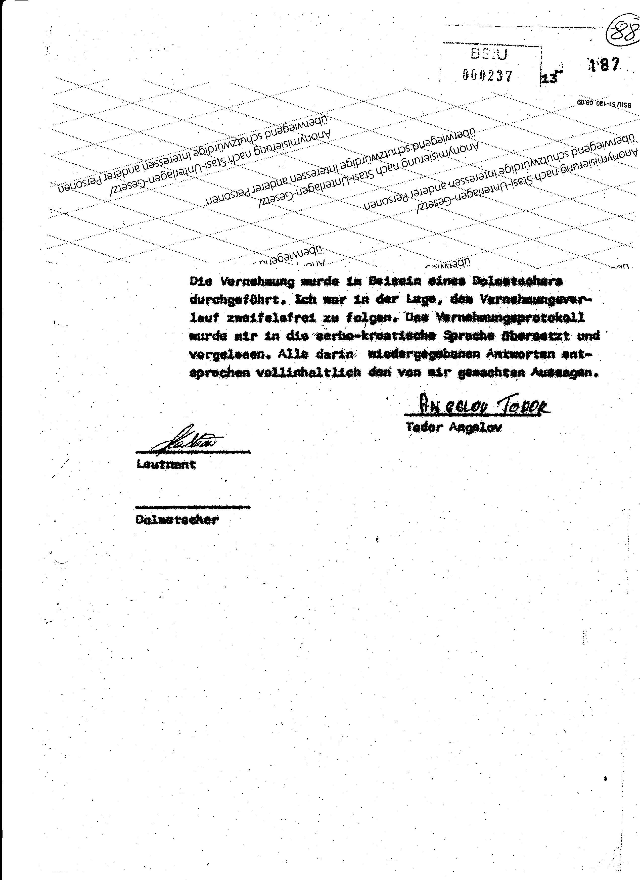 ... Das Vernehmungsprotokoll wurde mir in die serbo-kroatische Sprache übersetzt und vorgelesen..... Unterschrift des Dolmetschers fehlt allerdings!