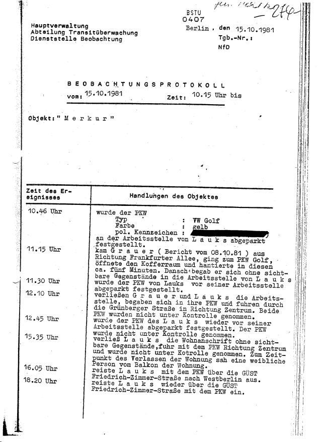 G r a u e r muss der Rudnik Marek gewesen sein, der auch nach seiner Verhaftund am 14.4.1982 die erste von den zwei Aussagen machte die als Anlass für meine Zuführung genommen wurde.