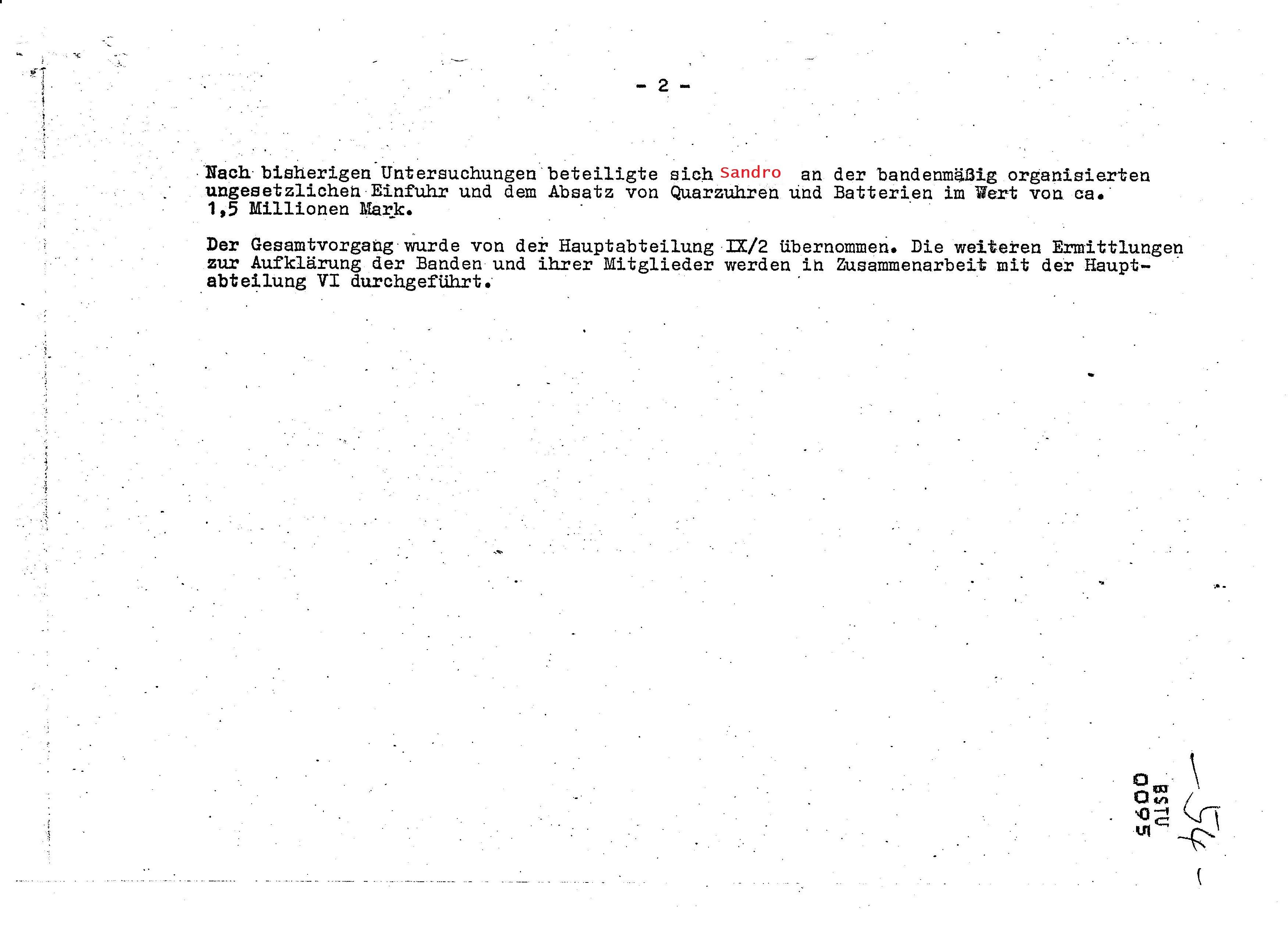 Der Gesamtvorgang wurde von der Hauptabteilung IX/2 übernommen. Die weiteren Ermittlungen zur Aufklärung der Banden und ihrer Mitglieder ( nicht die verhinderung der brummenden Wirtschaftsdiversion !??)
