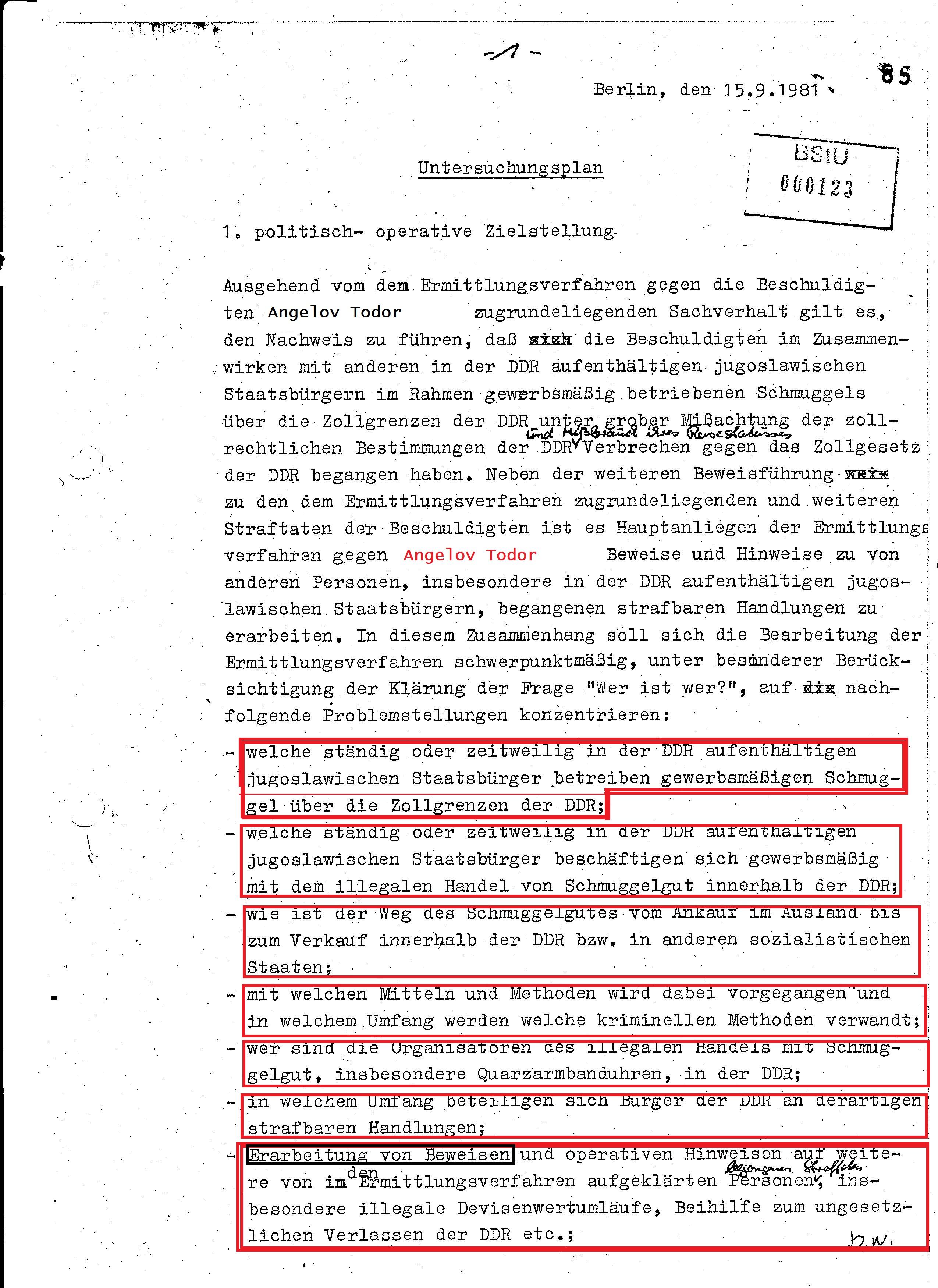 Erarbeitung von Beweisen und operativen Hinweisen auf weitere von den Ermittlungsverfahren aufgeklärten Personen begangene Straftaten, insbesondere Devisenwertumläufe, beihilfe zum ungesetzlichen Verlassen der DDR etc.