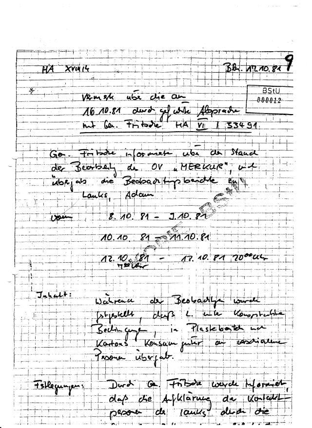 Hauptmann Zimmermann der HA XVIII/4 legte fest: Bei Festnahme des L. durch HV Zoll sofortinformation an HA XVII/4 - Verbindungsaufnahme durch HA XVIII/4 am 20.10.81 mit der HA VI über weitere Maßnahmen zu Lauks DIE JAGD ist eröffnet!
