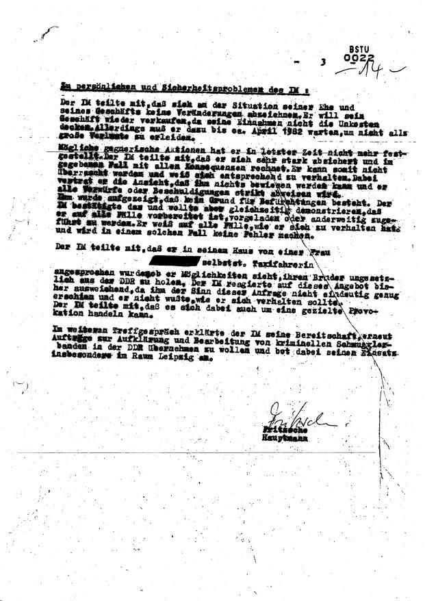 Im weiteren Treffgespräch erklärte der IM seine Bereitschaft, erneut Aufträge zurAufklärung und Bearbeitung von kriminellen Schmugglerbanden in der DDR übernehmen zu wollen und bot seinen Einsatz insbesondere im Raum Leipzig an,