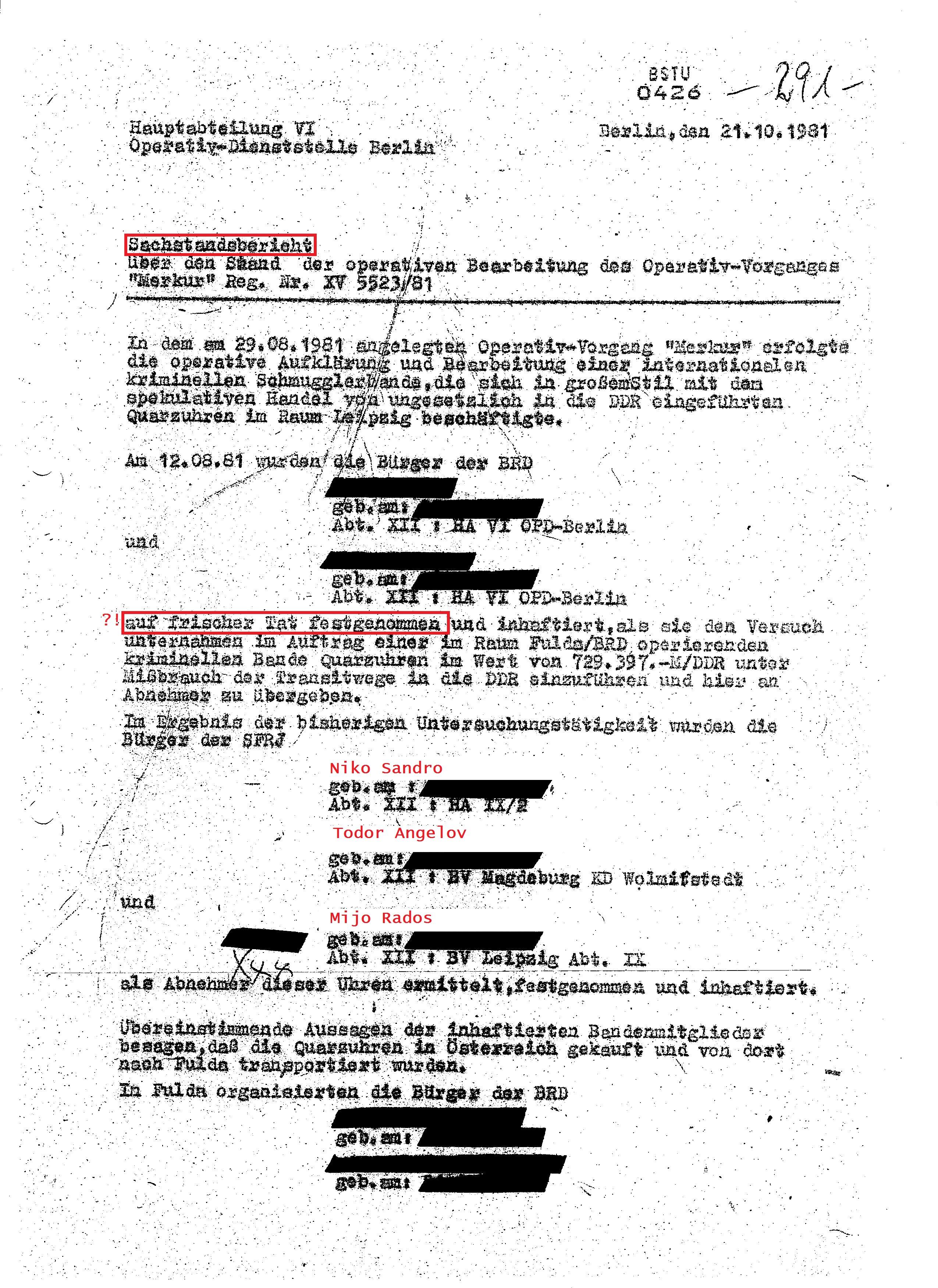 Der Erfolg vom 12.8.81- fie Verhaftung von zwei Doofen Transitumkehrern und die Verhaftung von Angelov, Sandro und Rados wird dem Operativ - Vorgang