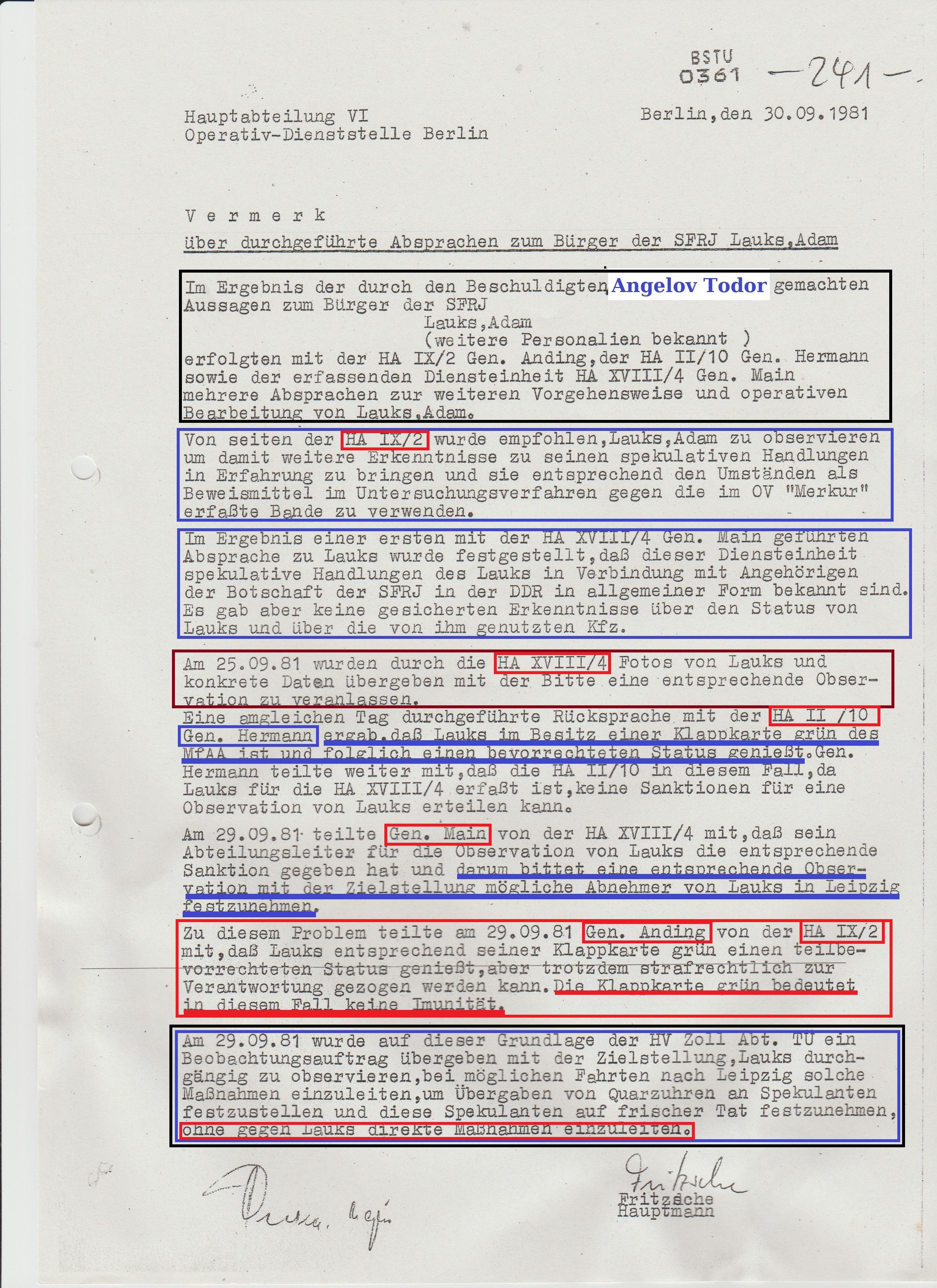 Im Ergebnis der durch den Beschuldigten Todor Angelov gemachten ( erpressten ) Aussagen zum Bürger der SFRJ Lauks,Adam erfolgten mit der HA IX/2 Gen.Anding, der HA II/10 Gnosen Main mehrere Absprachen zur weiteren Vorgehenweise und operativen Bearbeitung von Adam Lauks.