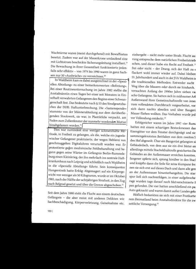 In einem Buch das  den Namen eines Geschichtsbuches über Waldheim für sich beanspruchen möchte kann  das was auf der Seite 188 im Absatz 1 zu lesen ist, nicht stehen, schon gar nicht mit dieser Quellenangabe die  reinste Verschleierung des Täters, und  Verursacher der Schwangerschaft war: Major Dr. Siegfried Hillmann.