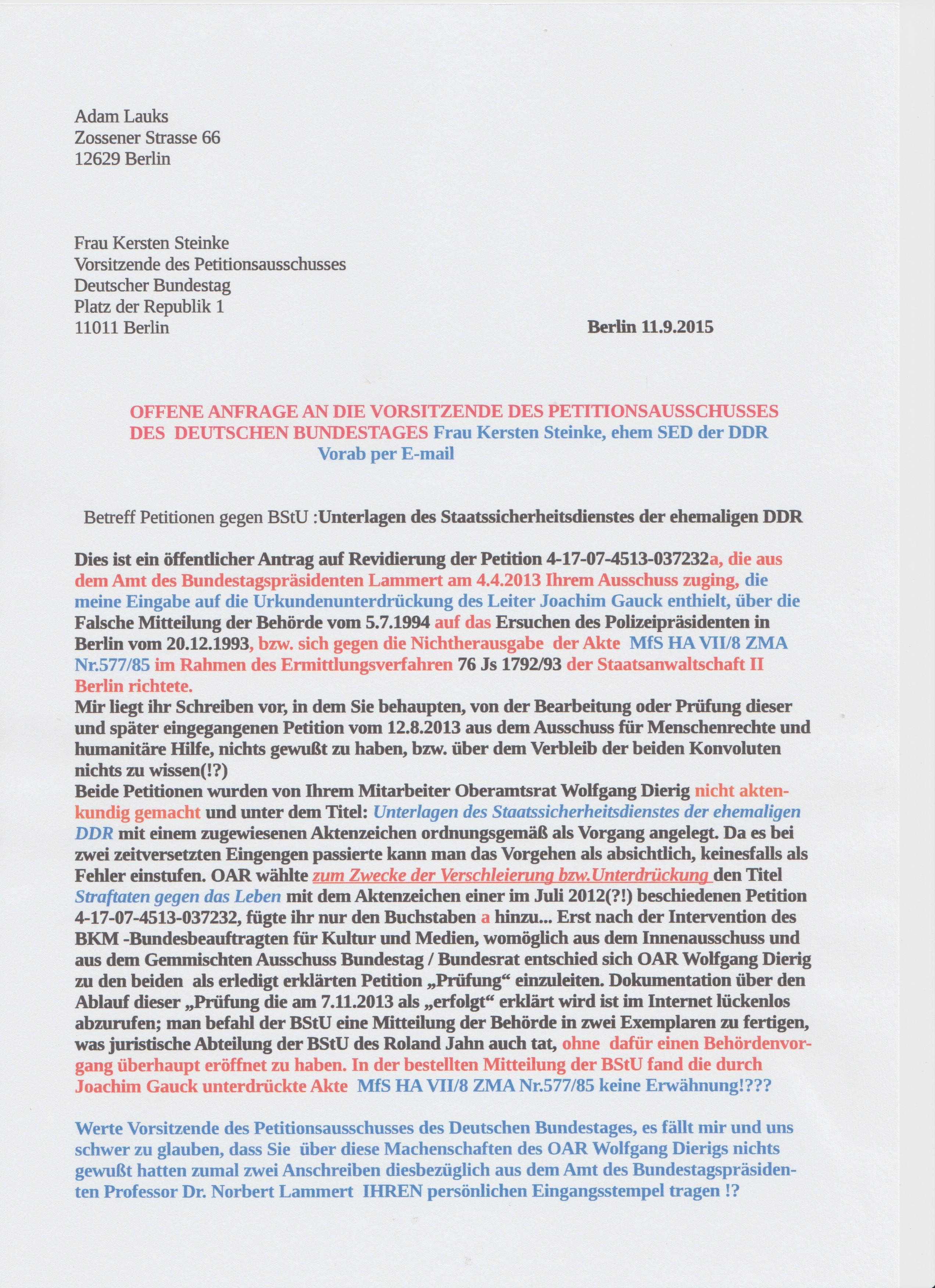 Dies ist ein öffentlicher Antrag auf Revidierung der Petition 4-17-07-4513-037232a, die aus dem Amt des Bundestagspräsidenten Lammert am 04.04.2013 in Ihrem Ausschuss zuging, die meine Eingabe auf die Urkundenunterdrückung des Leiter Joachim Gauck enthielt, über die FALSCHE MITTEILUNG DER BEHÖRDE vom 05.07.1994 auf das Ersuchen des Polizeipräsidenten in Berlin vom 20.12.1993, bzw. sich gegen Nichtherausgabe/Unterdrückung der Akte MFS HA VII/8 ZMA Nr. 577/85, im Rahmen des Ermittlungsverfahren 76 Js 1792/93 der Staatsanwaltschaft II Berlin richtete.