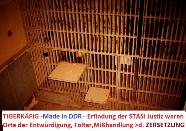TIGERKÄFIGE DER STASI waren Made in GDR by Psychopats of STAI