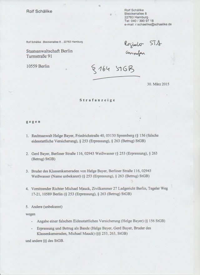 Strafanzeige gegen : Rechtsanwalt Helge Bayer, Friedrichstrasse 40,03130 Spremberg (§ 158 falsche eidesstattliche Versicherung,§253 (Erpressung ,§