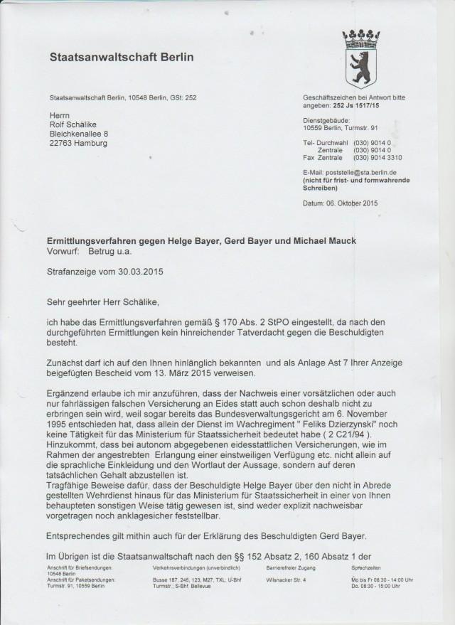 Es erfolgte kein Ersuchen des Landgerichtes um ein Gutachten der BStU noch nach Akten des STASI-Mitarbeiters Helge Bayer wozu die Gerichte und Staatsanwaltschaften seit dem Beginn der juristischen Aufarbeitung von der Justiz angewiesen wurden. Das ist auch in diesem Falle nicht geschehen und DAS ist als ein Grober Ermittlungsfehler der dieser Rechsbeugung zu Grunde liegr