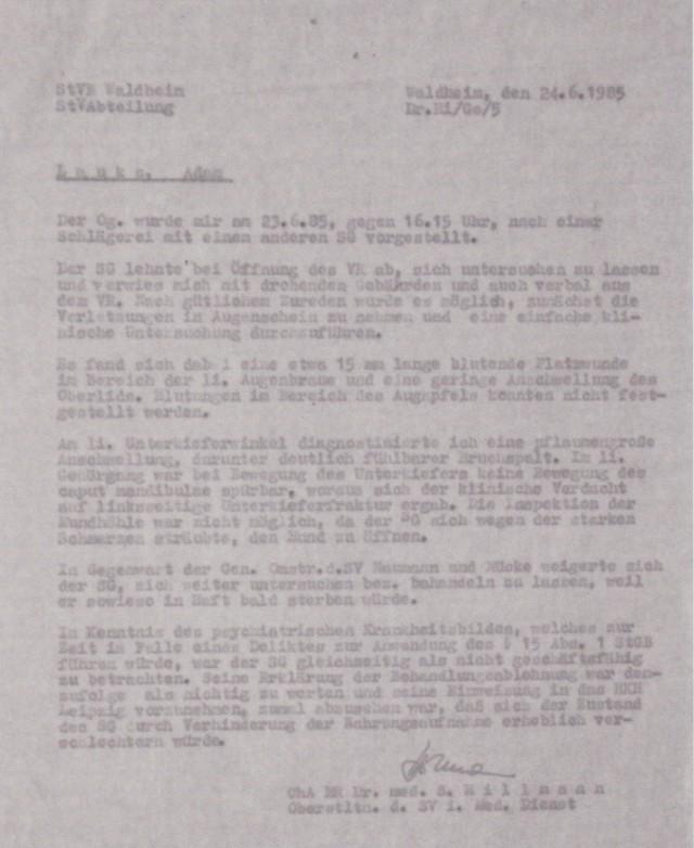 Am 23.6.1985 war Dr.Hilmann nicht im Dienst- Sonntag - und am 24.6.85 war ich längst noteingewiesen im HKH. OPK